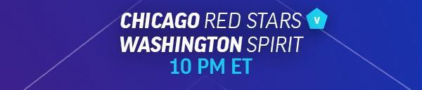 Saturday 10pm ET Chicago Red Stars vs Washington Spirit