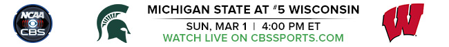 Michigan State at #5 Wisconsin - Sun, March 1 at 4:00 PM EST - Watch Live on CBSSports.com