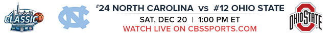 #24 North Carolina vs #12 Ohio State Sat, Dec 20 at 1:00 PM EST Watch Live on CBSSports.com