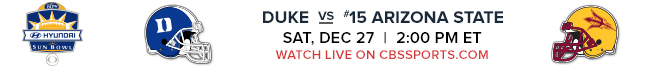 Duke vs #15 Arizona State - Sat, Dec 27 at 2:00 PM EST - Watch Live on CBSSports.com